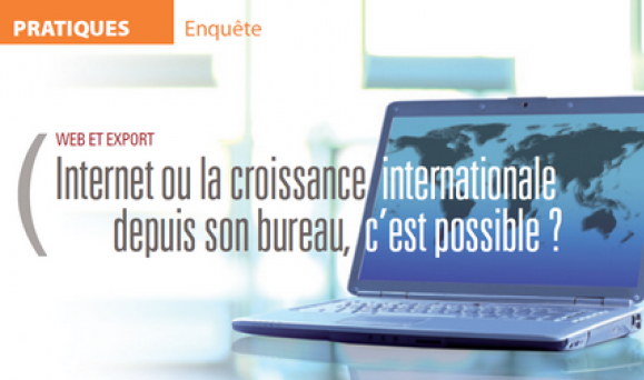 Internet ou la croissance internationale, depuis son bureau, c'est possible ?