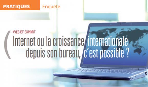 Internet ou la croissance internationale, depuis son bureau, c'est possible ?