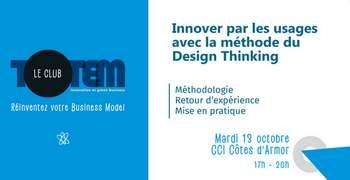 Club Totem : 2ème rencontre sur la thématique de l'innovation avec la méthode du design thinking